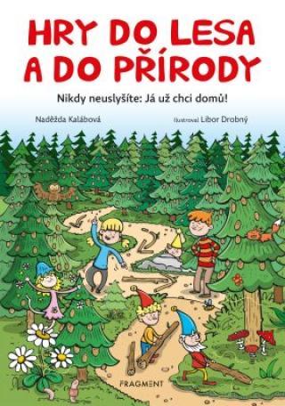 Hry do lesa a do přírody - Naděžda Kalábová