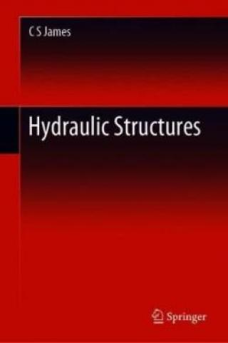 Hydraulic Structures - James C S