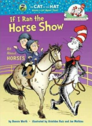 If I Ran the Horse Show: All About Horses - Bonnie Worth