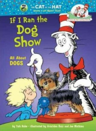 If I Run a Dog Show: All About Dogs - Tish Rabe