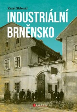 Industriální Brněnsko - Karel Sklenář