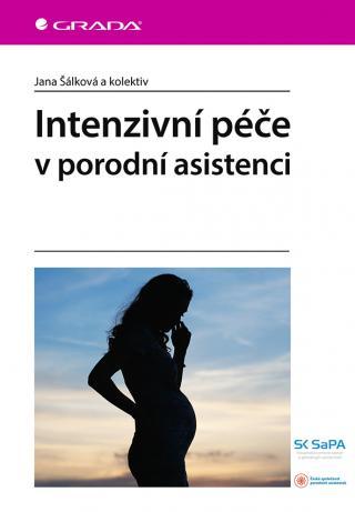 Intenzivní péče v porodní asistenci, Šálková Jana