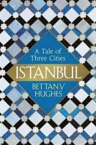 Istanbul - A Tale Of Three Cities - Hughes Bettany