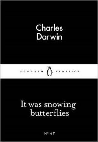 It Was Snowing Butterflies  - Darwin Charles