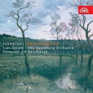 Ivan Ženatý, BBC Symphony Orchestra, Jiří Bělohlávek – Foerster: Houslové koncerty