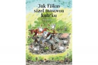 Jak Fiškus sázel masovou kuličku - Sven Nordqvist