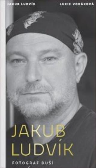 Jakub Ludvík Fotograf duší - Ludvík Jakub