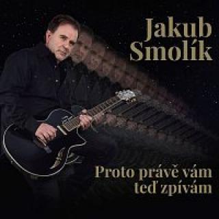 Jakub Smolík – Proto právě vám teď zpívám CD