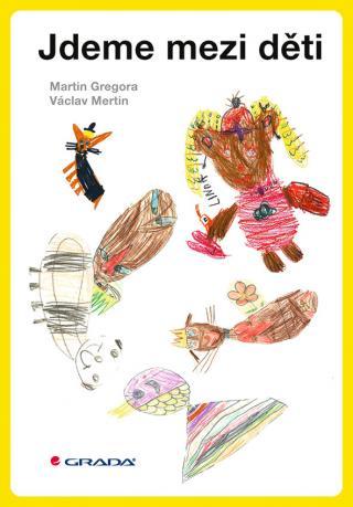 Jdeme mezi děti, Gregora Martin
