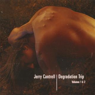 Jerry Cantrell Degradation Trip 1&2