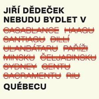 Jiří Dědeček – Nebudu bydlet v Québecu