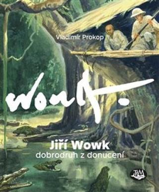 Jiří Wowk Dobrodruh z donucení - Prokop Vladimír