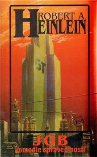 Job: Komedie spravedlnosti - Robert Heinlein A.