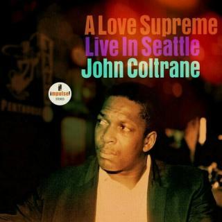 John Coltrane A Love Supreme: Live In Seattle  Stereo