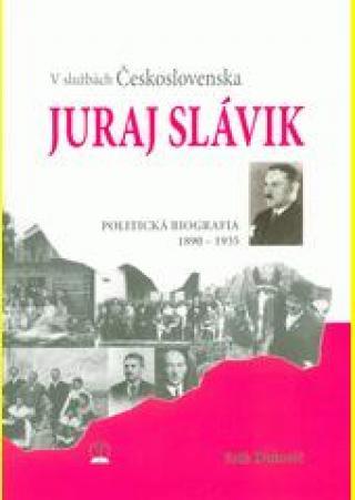 Juraj Slávik - V službách Československa - Erik Dulovič