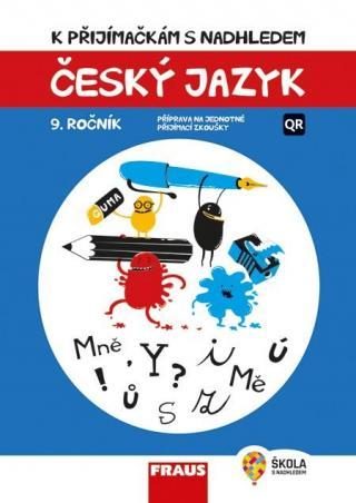 K přijímačkám s nadhledem, český jazyk 9 2v1 -- Hybridní publikace
