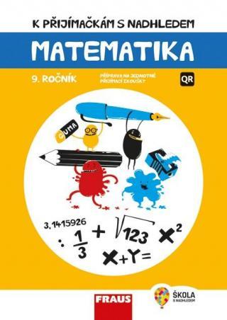 K přijímačkám s nadhledem, matematika 9 2v1 -- Hybridní publikace