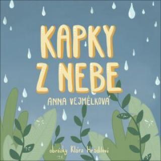 Kapky z nebe - Anna Vejmělková