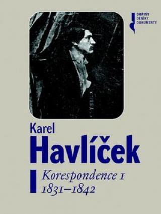 Karel Havlíček Korespondence I -- 1831-1842