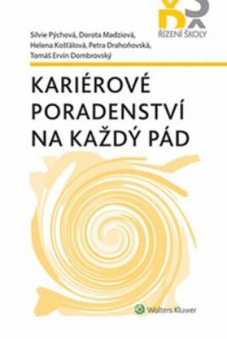Kariérové poradenství na každý pád - Silvie Pýchová, Dorota Madziová, Helena Košťálová, Petra Drahoňovská