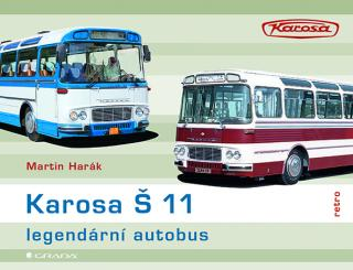 Karosa Š 11 - legendární autobus, Harák Martin
