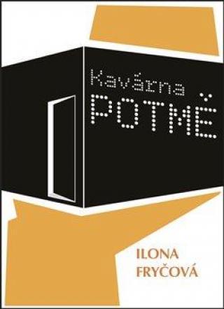 Kavárna POTMĚ - Fryčová Ilona