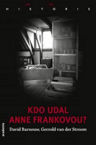 Kdo udal Anne Frankovou? - Barnouw David, Stroom Gerrold van der
