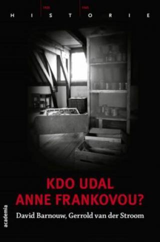 Kdo udal Anne Frankovou? - Barnouw David, van der Stroom Gerrold
