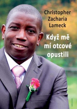 Když mě mí otcové opustili - Lameck Christopher Zacharia