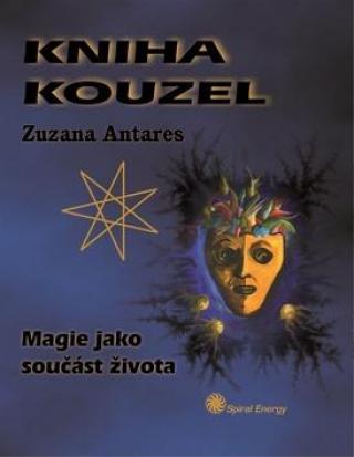 Kniha kouzel -- Magie jako součást života - Antares Zuzana
