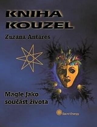 Kniha kouzel - Zuzana Antares