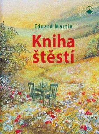 Kniha o štěstí - Martin Eduard