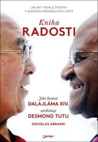Kniha radosti - Dalajláma, Tutu Desmond, Abrams Douglas Carlton