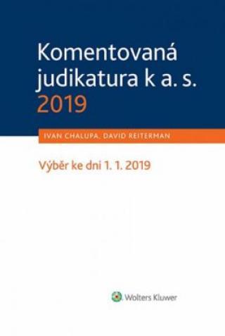 Komentovaná judikatura k a. s. 2019 - Ivan Chalupa, David Reiterman