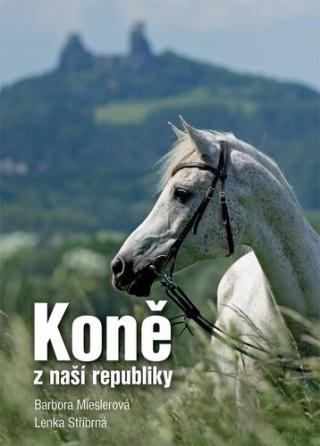 Koně z naší republiky - Mieslerová Barbora, Stříbrná Lenka
