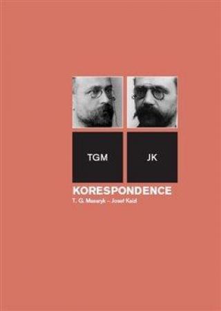 Korespondence T. G. Masaryk - Josef Kaizl