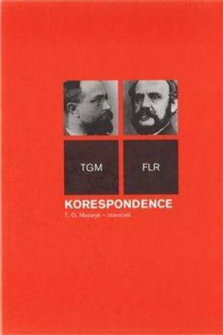 Korespondence T.G.Masaryk - staročeši - Masaryk Tomáš Garrigue