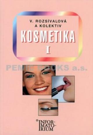Kosmetika I - 2. vydání - Rozsívalová V.