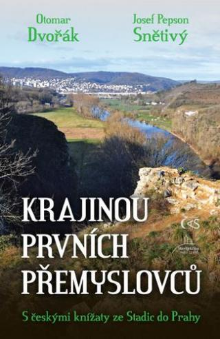 Krajinou prvních Přemyslovců -- S českými knížaty ze Stadic do Prahy