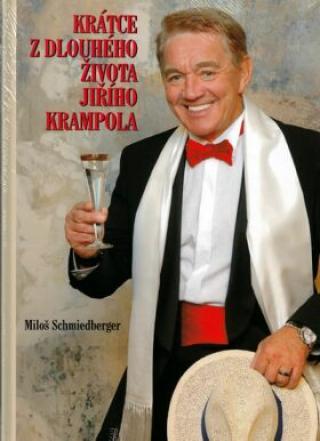 Krátce z dlouhého života Jiřího Krampola - Miloš Schmiedberger