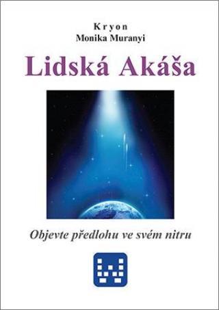 Kryon - Lidská Akáša - Muranyi Monika