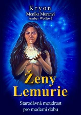 Kryon - Ženy Lemurie - Muranyi Monika, Wolfová Amber