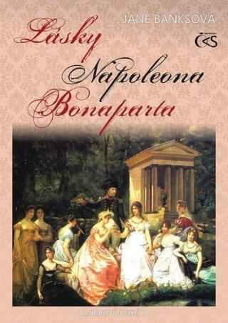 Lásky Napoleona Bonaparta - Banksová Jane