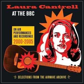 Laura Cantrell At The BBC - On Air Performances & Recordings 2000-2005  Black