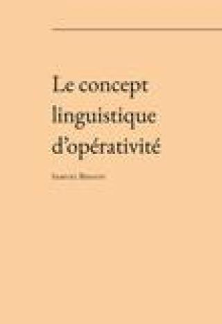 Le concept linguistique d'opérativité - Bidaud Samuel