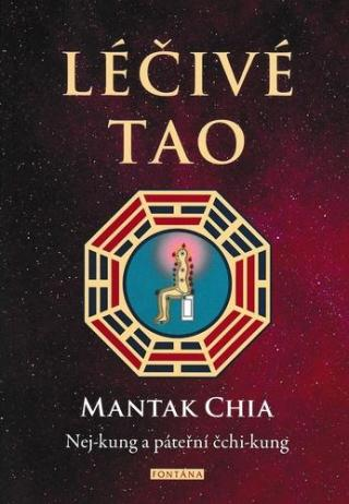 Léčivé Tao -- Nej-kung a páteřní čchi-kung - Chia Mantak