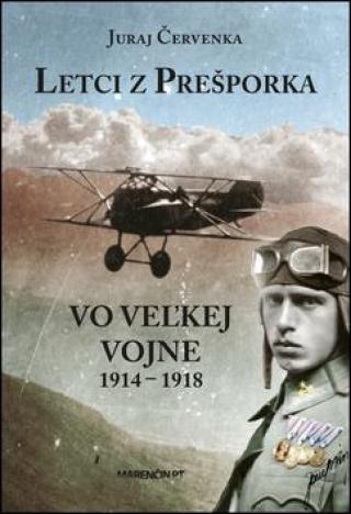 Letci z Prešporka -- Vo Veľkej vojne 1914 - 1918