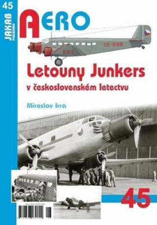 Letouny Junkers v československém letectvu - Miroslav Irra