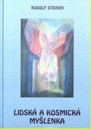 Lidská a kosmická myšlenka - Steiner Rudolf