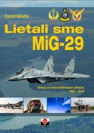 Lietali sme MIG-29 - Glovňa Kamil